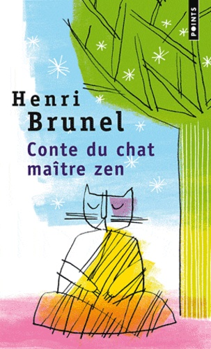 Henri Brunel - Conte du chat maître zen.