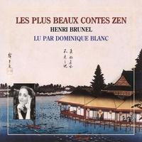 Henri Brunel et Dominique Blanc - Les plus beaux contes zen (Volume 1).