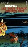Henri Brunel - Les plus beaux contes zen.