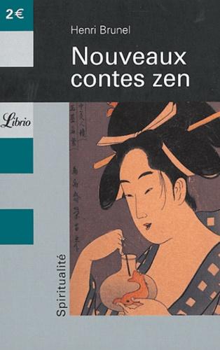 Henri Brunel - Nouveaux contes zen.