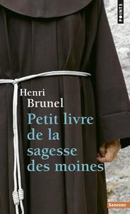 Henri Brunel - Petit livre de la sagesse des moines.