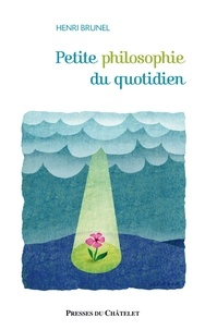 Henri Brunel - Petite philosophie du quotidien.