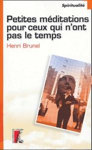 Henri Brunel - Petites méditations pour ceux qui n'ont pas le temps.