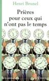 Henri Brunel - Prières pour ceux qui n'ont pas le temps.