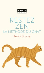 Henri Brunel - Restez zen - La méthode du chat.