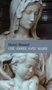 Henri Brunel - Une année avec Marie.
