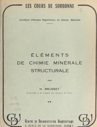 Henri Brusset - Éléments de chimie minérale structurale.