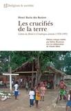 Henri Burin des Roziers - Les crucifiés de la terre - Lettres du Brésil et d'Amérique centrale (1978-1995).