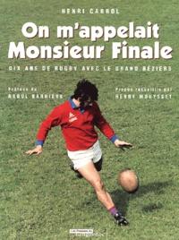 Histoiresdenlire.be On m'appelait Monsieur Finale - Dix ans de rugby avec le Grand Béziers Image