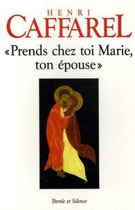 """Henri Caffarel - """"Prends chez toi Marie, ton épouse""""."""