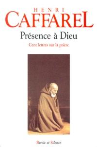 Présence à Dieu. Cent lettres sur la prière - Henri Caffarel |