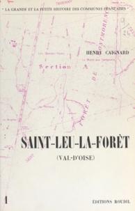 Henri Caignard - Saint-Leu-la-Forêt (Val-d'Oise) - Jean de Nivelle, Joseph Fouché, Philippe-Égalité, le prince de Condé, Louis Bonaparte, la reine Hortense.