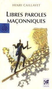 Henri Caillavet - Libres paroles maçonniques.