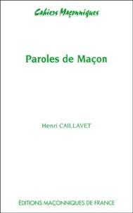 Henri Caillavet - Paroles de Maçon.