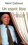 Henri Caillavet - Un esprit libre.