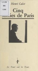 Henri Calet - Cinq sorties de Paris.