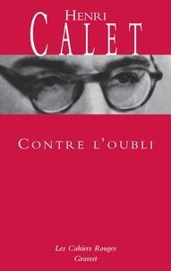 Henri Calet - Contre l'oubli.