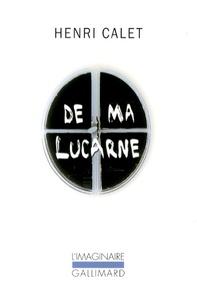 Henri Calet - De ma lucarne - Chroniques.
