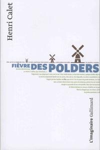 Henri Calet - Fièvre des polders.
