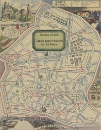 Henri Calet - Huit quartiers de roture (Petit guide des XIX et XXe arrondissements de Paris).