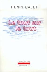 Henri Calet - Le tout sur le tout.