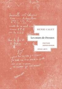 Henri Calet - Les murs de Fresnes.