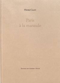 Henri Calet - Paris à la maraude.