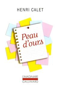 Henri Calet - Peau d'ours - Notes pour un roman.
