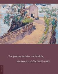 Henri Cambon et Françoise Cambon - Une femme peintre au Pouldu, Andrée Lavieille (1887-1960).