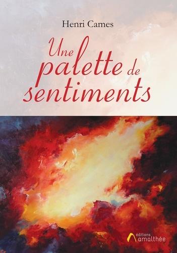 Henri Cames - Une palette de sentiments.