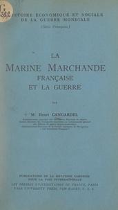 Henri Cangardel et  Dotation Carnegie pour la paix - La marine marchande française et la guerre.