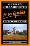 Henri Cannard - Gevrey-Chambertin et ses vignobles. - La Bourgogne.