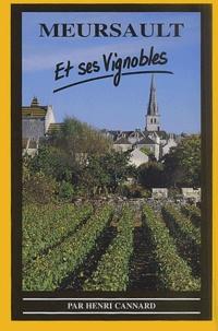 Henri Cannard - Meursault et ses vignobles - La Bourgogne.