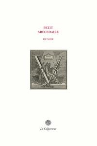 Henri Cantel - Petit abécédaire du noir.