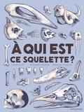 Henri Cap et Raphaël Martin - A qui est ce squelette ?.