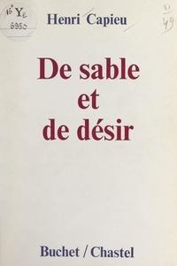 Henri Capieu - De sable et de désir.