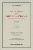 Henri Capitant - De la cause des obligations - (Contrats, engagements unilatéraux, legs).