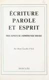 Henri Cazelles - Écriture, Parole et Esprit - Ou Trois aspects de l'herméneutique biblique.