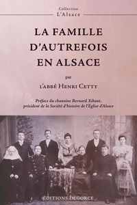 Henri Cetty - La famille d'autrefois en Alsace.