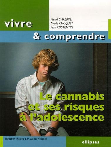 Henri Chabrol et Marie Choquet - Le cannabis et ses risques à l'adolescence.