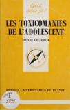 Henri Chabrol - Les toxicomanies de l'adolescent.