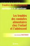 Henri Chabrol - Les troubles des conduites alimentaires chez l'enfant et l'adolescent.
