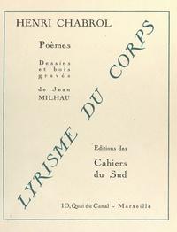 Henri Chabrol et Jean Milhau - Lyrisme du corps - Dessins et bois gravés de Jean Milhau.