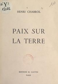 Henri Chabrol - Paix sur la Terre.