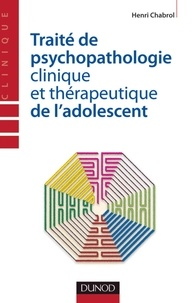 Henri Chabrol - Traité de psychopathologie clinique et thérapeutique de l'adolescent.