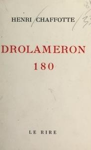 Henri Chaffotte - Drolameron 180.
