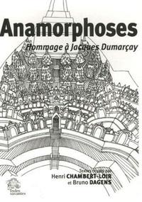 Henri Chambert-Loir et Bruno Dagens - Anamorphoses - Hommage à Jacques Dumarçay.