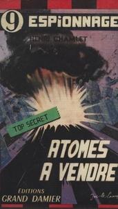 Henri Chamlet - Atomes à vendre.