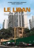 Henri Chamussy et Liliane Buccianti-Barakat - Le Liban - Géographie d'un pays paradoxal.