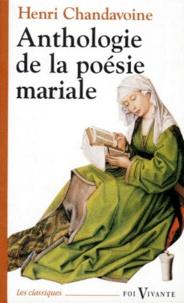 Henri Chandavoine - Anthologie de la poésie mariale.